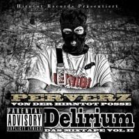 Perverz - Das Mixtape Volume 2 (Delirium)