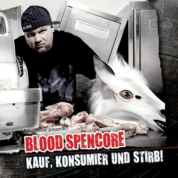 Blood Spencore - Kauf, Konsumier und Stirb!