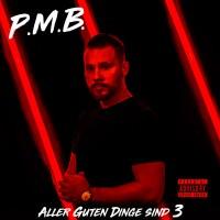 P.M.B. - Aller Guten Dinge sind 3