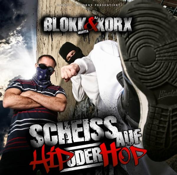 Blokk & Korx - Scheiss auf Hip oder Hop