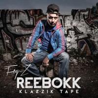 Fey-Z - Reebokk Klazzik Tape