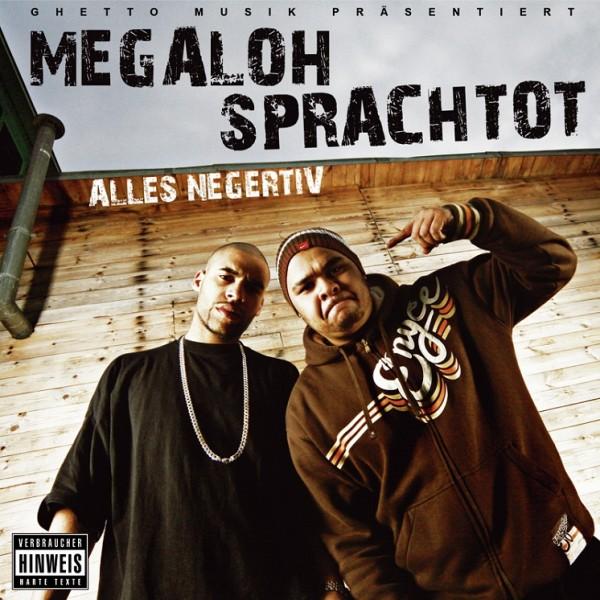 Megaloh & Sprachtot - Alles Negertiv