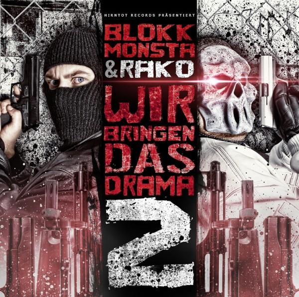 Blokkmonsta & Rako - Wir bringen das Drama 2