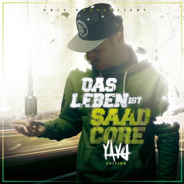 Das Leben ist Saadcore (Yayo Edition)