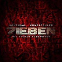 Scheusal & Kunstfehler - 7ieben: Die Sieben Todsünden