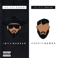 John Webber und Robbie Banks - Von der Street in die Suite