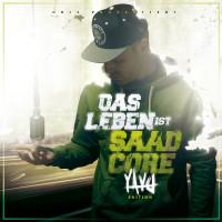Baba Saad - Das Leben ist Saadcore (Yayo Edition)