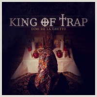 Dimi de la Ghetto - King of Trap (Digipack)